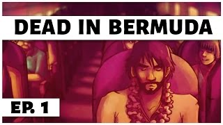 Dead In Bermuda - Ep. 1 - Game Introduction - Let