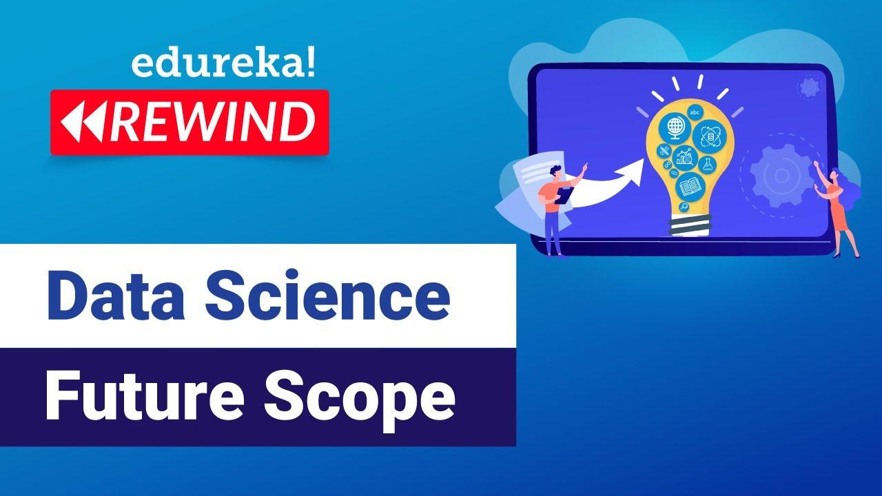 Data Science Future Scope   Data Science Career Trends in 2021