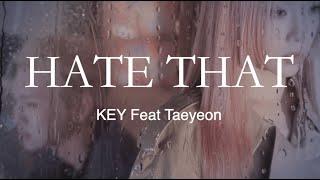 KEY - Hate That (Feat TAEYEON) Easy Lyrics