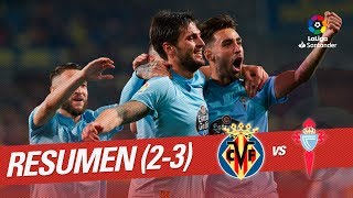 Resumen de Villarreal CF vs RC Celta (2-3)