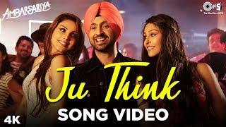 Ju Think Song Video- Ambarsariya | Diljit Dosanjh | Navneet, Monica | Latest Punjabi Movie