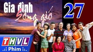 thvl  gia dinh song gio  tap 27