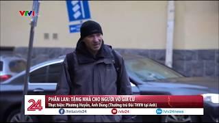 Phần Lan: Tặng nhà cho người vô gia cư | VTV24