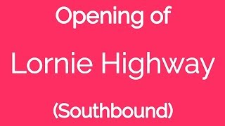 Opening of Lornie Highway (Southbound)