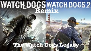 Watch Dogs 1 and 2 Remix(the Watch Dogs Legacy) | All Games