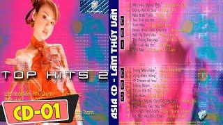 CD Gốc Asia 188 - Top Hits 2 - CD1 | Lâm Thúy Vân, Gia Huy, Lê Tâm, Lâm Nhật Tiến, Như Quỳnh