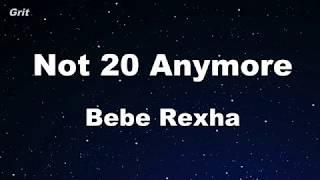 Not 20 Anymore - Bebe Rexha Karaoke 【No Guide Melody】 Instrumental