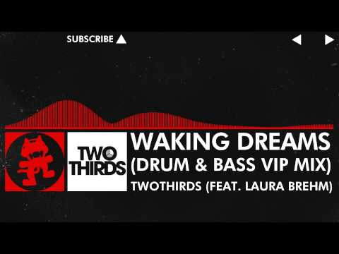 DnB  TwoThirds  Waking Dreams Feat Laura Brehm Drum & Bass VIP Mix Monstercat EP Release