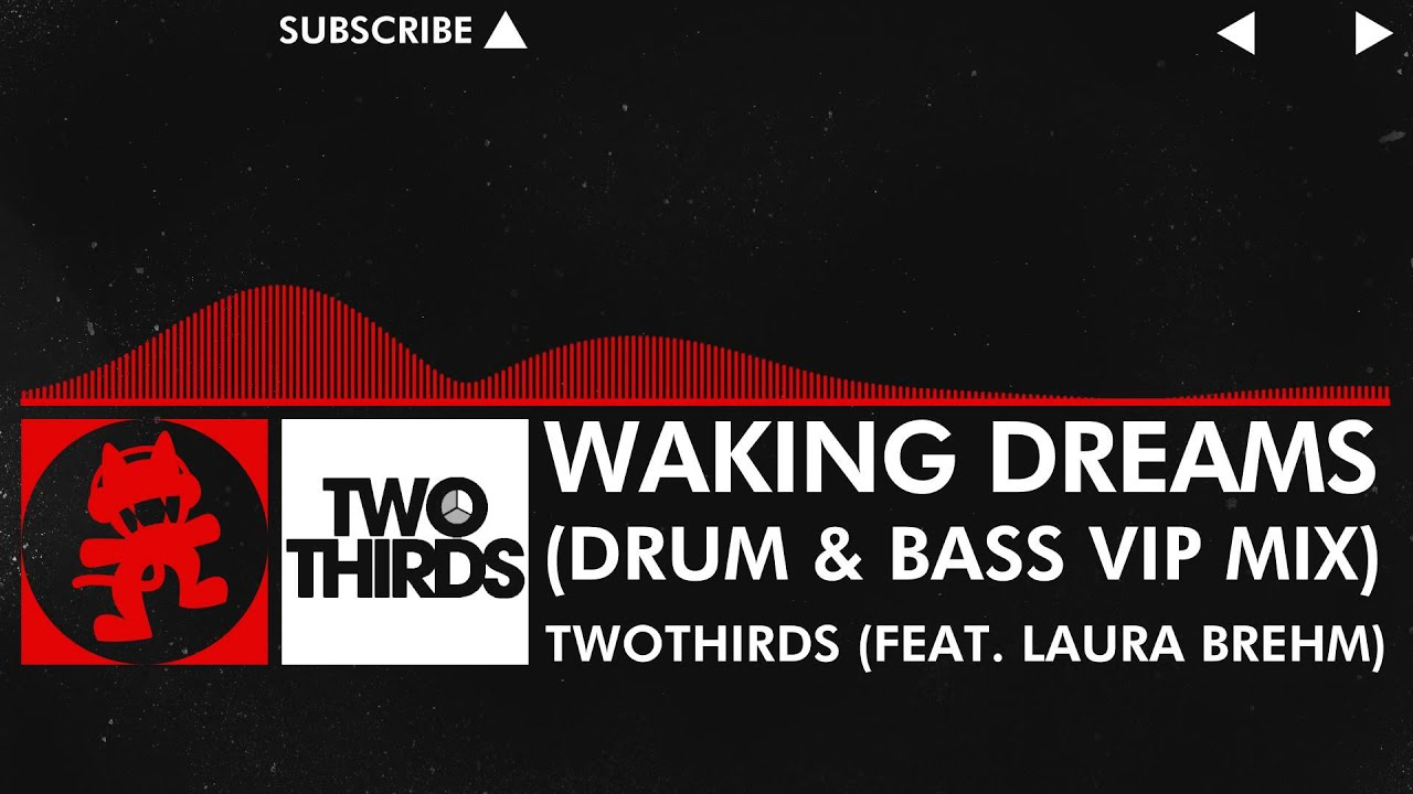 [DnB] - TwoThirds - Waking Dreams (Feat. Laura Brehm) (Drum & Bass VIP Mix) [Monstercat EP Relea