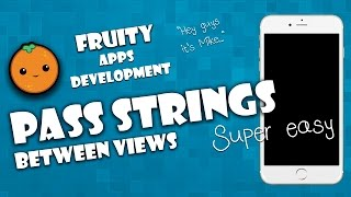 XCODE 6 TUTORIAL - PASSING DATA BETWEEN VIEWS (VIEWCONTROLLERS) - FRUITYS APPS