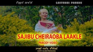 SAJIBU CHEIRAOBA LAAKLE ( Manipuri Parody )
