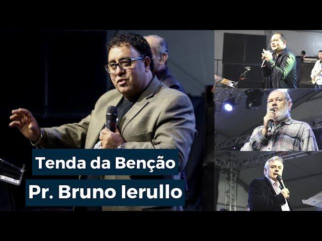 Pr. Bruno Ierullo - Tenda da Benção - Sexta Noite