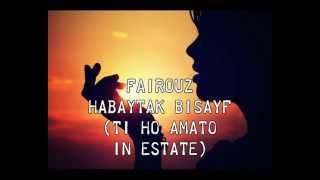 Fairouz فيروز - Habaytak Bisayf حبيتك بالصيف lyrics + sottotitoli in italiano
