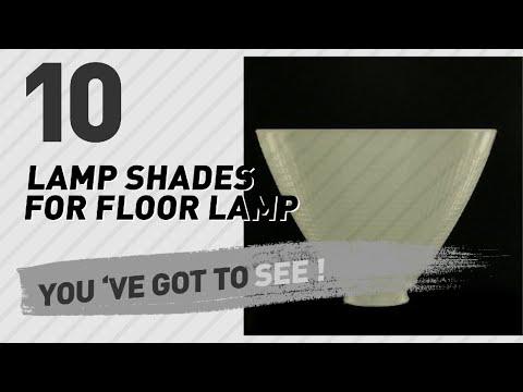 Lamp Shades For Floor Lamp // New & Popular 2017
