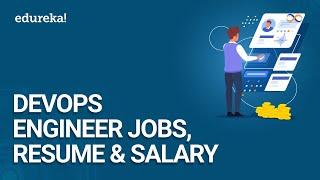 DevOps Engineer Jobs, Resume & Salary   DevOps Engineer Salary Report   DevOps Training   Edureka
