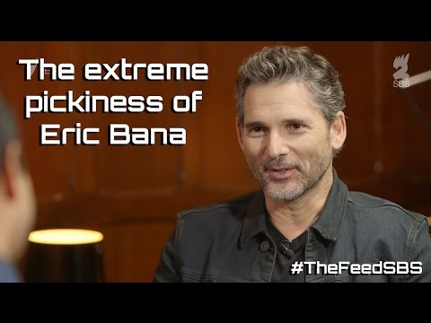 The extreme pickiness of Eric Bana  The Feed