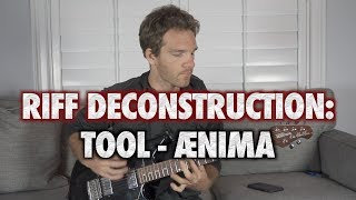 Riff Deconstruction: Tool - ÆNIMA