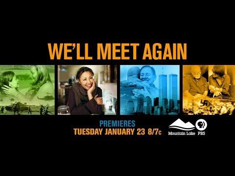 We'll Meet Again - Premieres January 23, 2018 on Mountain Lake PBS