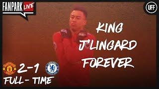 King J'Lingard Forever - Man Utd 2 - 1 Chelsea - FanPark Live