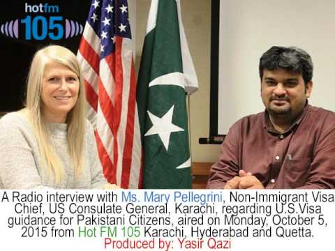 Ms. Mary Pellegrini (Non-Immigrant US Visa Chief) speaks to Hot FM105 (Interview by: Yasir Qazi)
