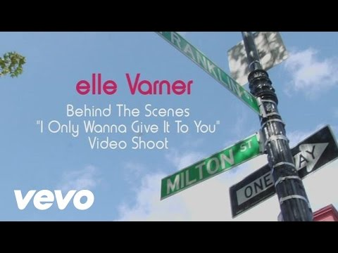 Elle Varner - Only Wanna Give it To You (The Making Of)
