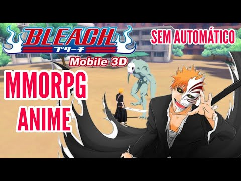 SAIU! MMORPG ANIME BLEACH MOBILE 3D RPG ACTION SEM AUTOMATICO CBT SEA INGLES | GAMEPLAY BR DOWNLOAD