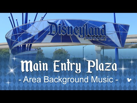 Disneyland | Main Entry Plaza | Area Music Loop 2018 (Cut Version)