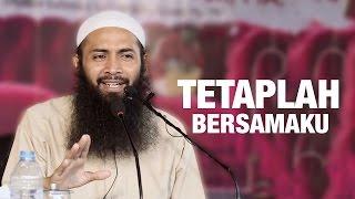 Ceramah Umum: Tetaplah Bersamaku - Ustadz Dr. Syafiq Riza Basalamah, Ma