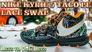 NIKE KYRIE 5 TACO PE - LACE SWAP - LACES VIA DMG LACES 3a1f2e9e5