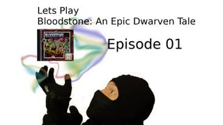 Let´s Play Bloodstone: An Epic Dwarven Tale - Episode 01