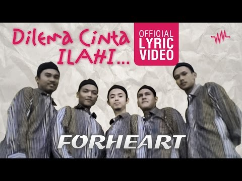 Forheart | Dilema Cinta Ilahi (Official Lyric Video)