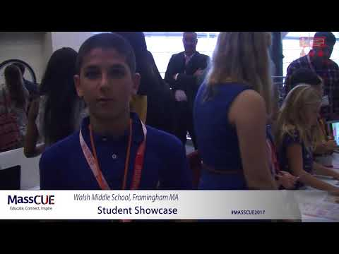Walsh Middle School, Framingham MA - MassCUE 2017 Student Showcase