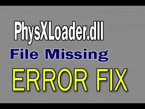 How to Fix PhysXLoader.dll File Missing Error