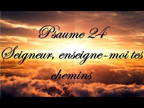 Psaume 24 - Seigneur, enseigne moi tes chemins