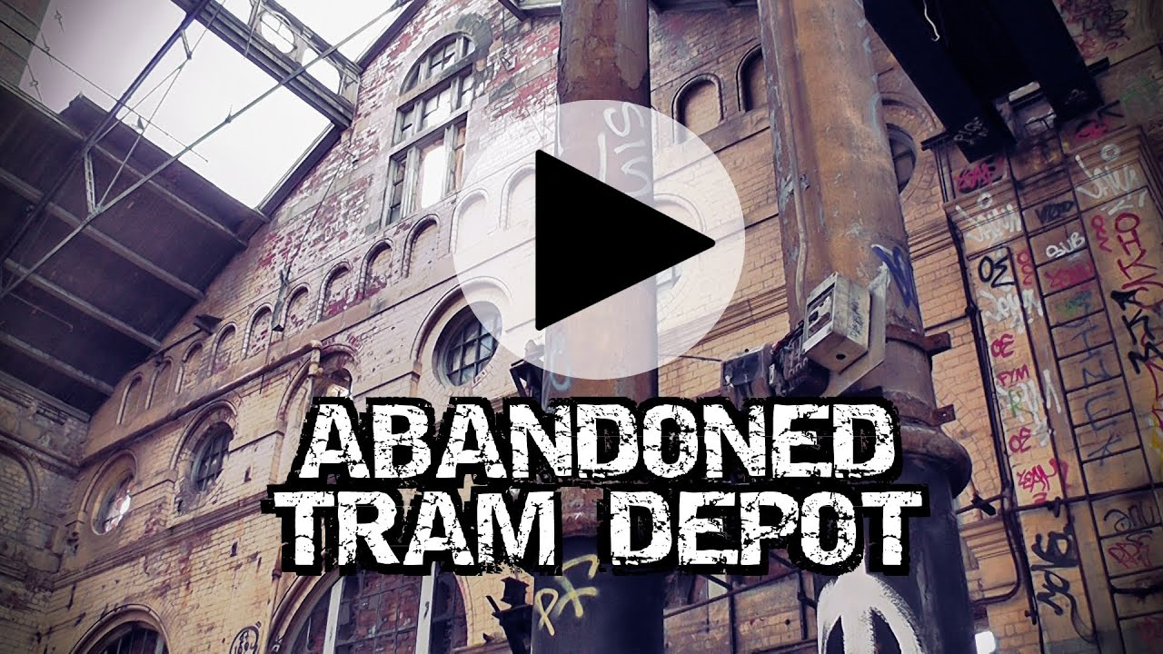 Abandoned Tram Depot Shrubhill Edinburgh 2011 HD - Urbex Derelict Explore Abandoned Scotland