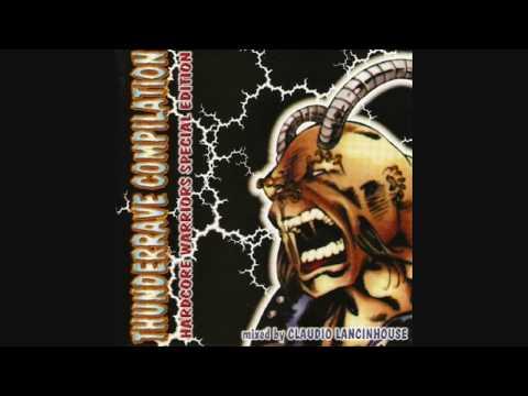 Claudio Lancinhouse - Thunderrave Compilation - Hardcore Warriors Special Edition II
