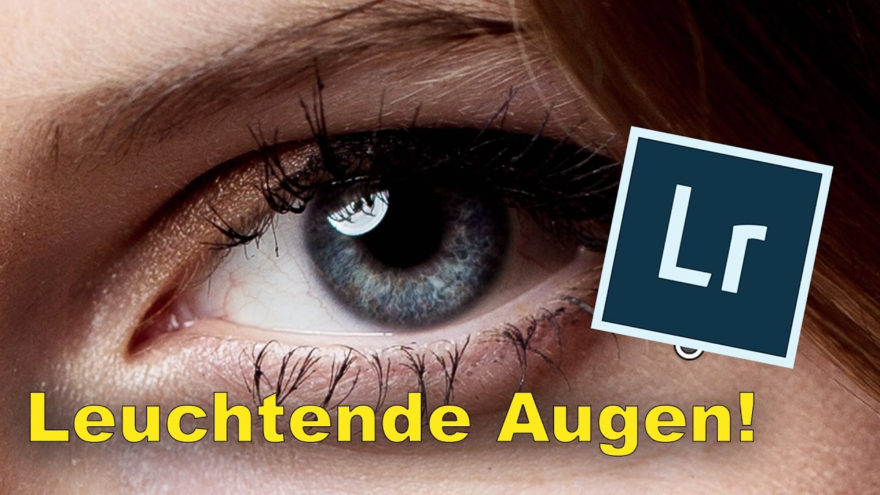 Augen Zum Strahlen Bringen In Lightroom Quicktipp 001 Youtube