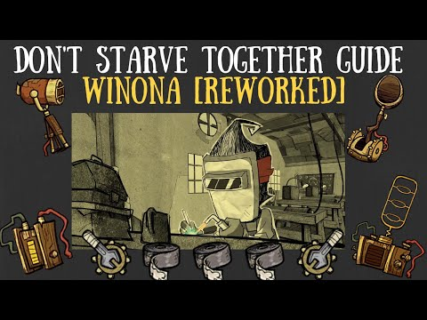Don't Starve Together Character Guide: Winona [REWORKED]