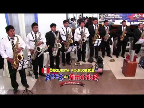 """Orquesta """"Ases de America"""" Los Originales Temas 2017 1 Edwin Castillo"""
