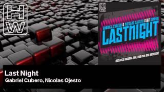 Gabriel Cubero, Nicolas Ojesto - Last Night - feat. Marya - HouseWorks