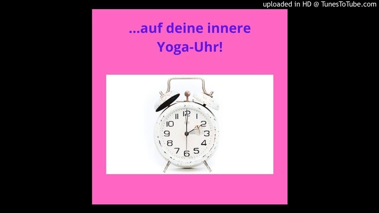 Hor Yoga Mit Yoglia Die Innere Yoga Uhr Youtube