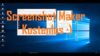 [Win10] Tipps & Tricks - Screenshot Maker - Kostenlos (Germany/Deutsch)