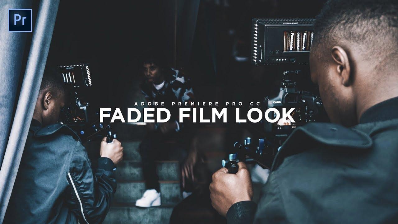 Faded/Cinematic Film Look Tutorial! Color Grading in Adobe Premiere Pro CC!  (2017/2018)