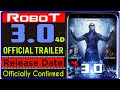 Robot 3.0 release daterobot 3.0 official trailer3.0 movie officially confirmed.