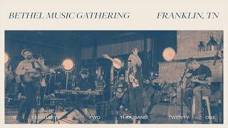 Bethel Music GATHERING | Franklin, TN