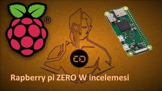 raspberry pi zero W incelemesi