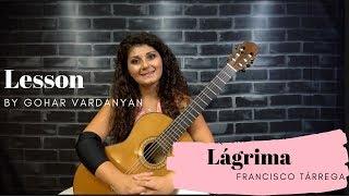 Lágrima by Fráncisco Tarrega (2/2 - Lesson) | Gohar Vardanyan