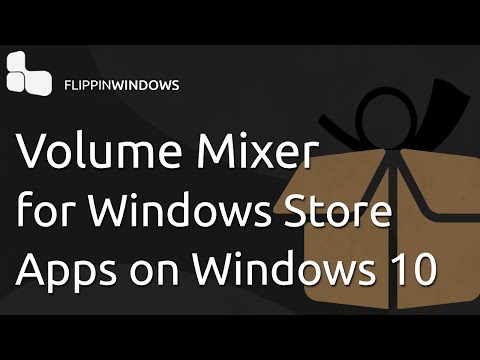Add Store Apps to the Volume Mixer in Windows 10