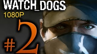 Watch Dogs Walkthrough Part 2 [1080p HD] No Commentary