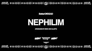 Nephilim (Prod. By Erick Arc Elliott) | BetterOffDEAD